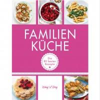 Familien Küche - Die 80 besten Rezepte